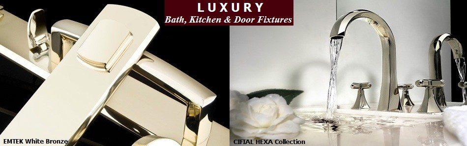LUXURY Bath, Kitchen & Door Fixtures